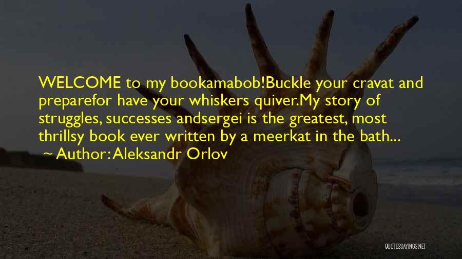 My Struggles Quotes By Aleksandr Orlov