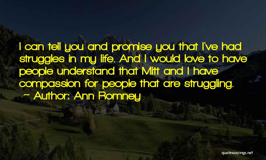 My Struggles Quotes By Ann Romney