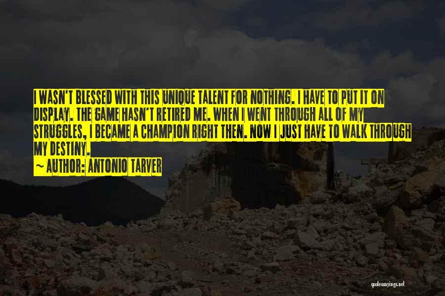 My Struggles Quotes By Antonio Tarver