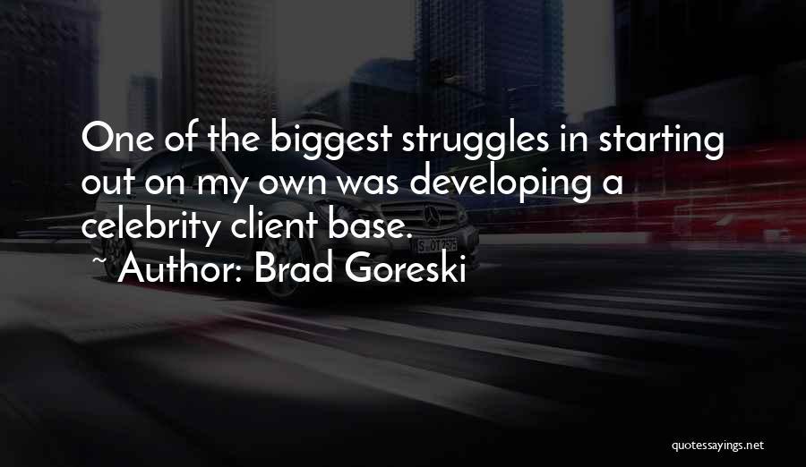 My Struggles Quotes By Brad Goreski