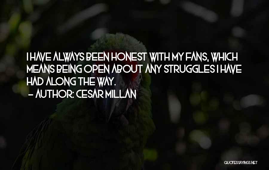 My Struggles Quotes By Cesar Millan