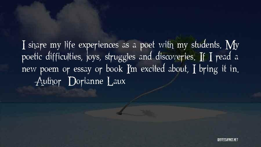 My Struggles Quotes By Dorianne Laux