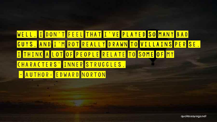 My Struggles Quotes By Edward Norton