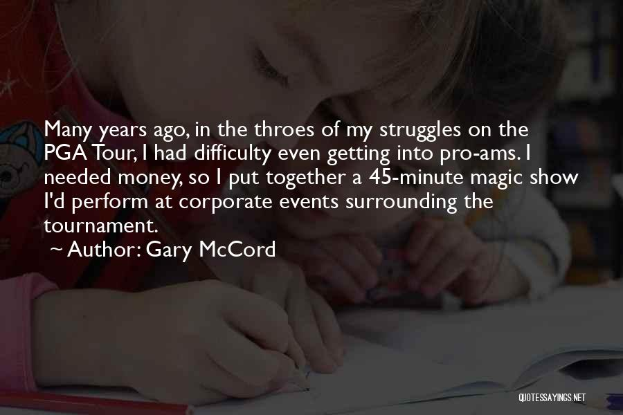 My Struggles Quotes By Gary McCord