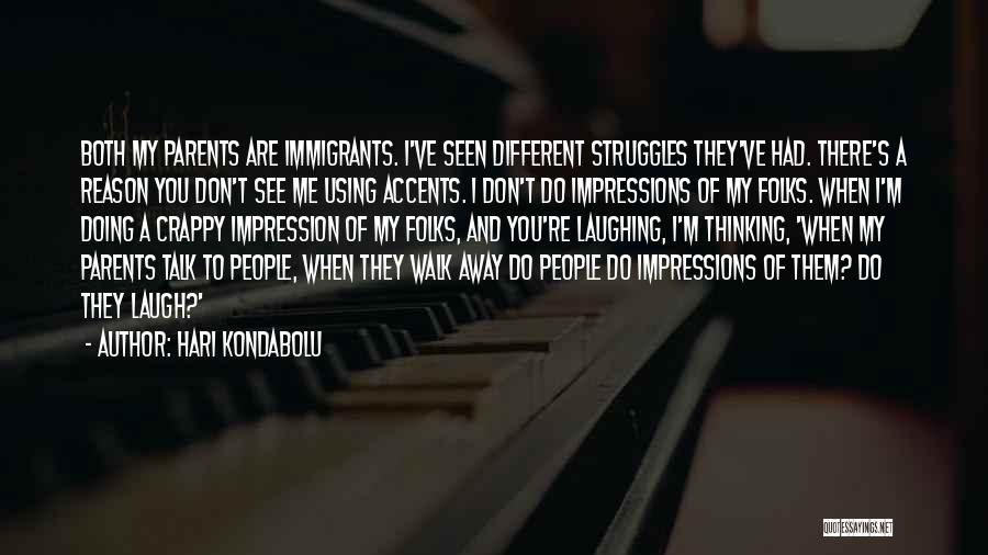 My Struggles Quotes By Hari Kondabolu