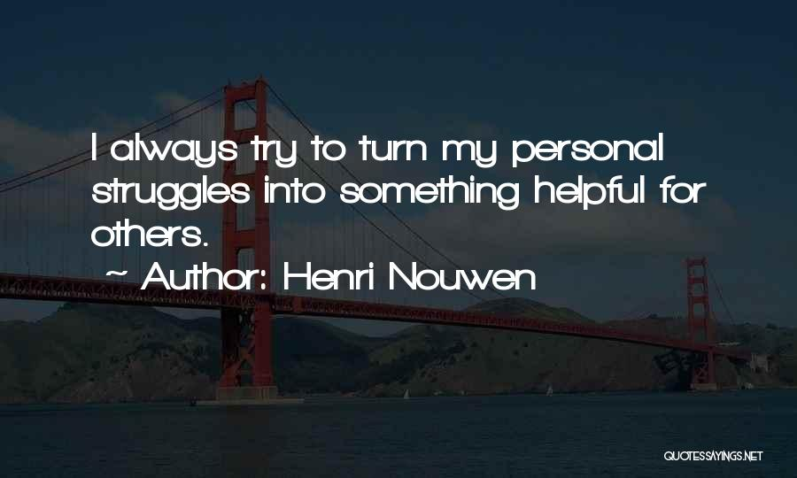 My Struggles Quotes By Henri Nouwen