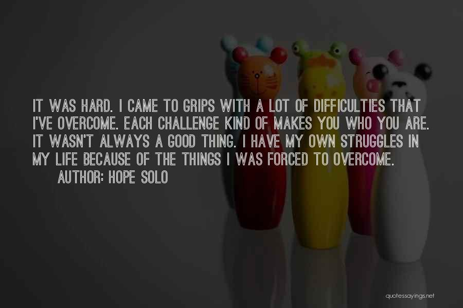 My Struggles Quotes By Hope Solo