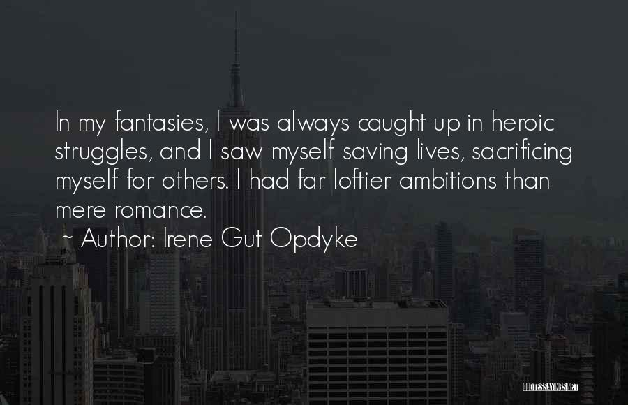 My Struggles Quotes By Irene Gut Opdyke