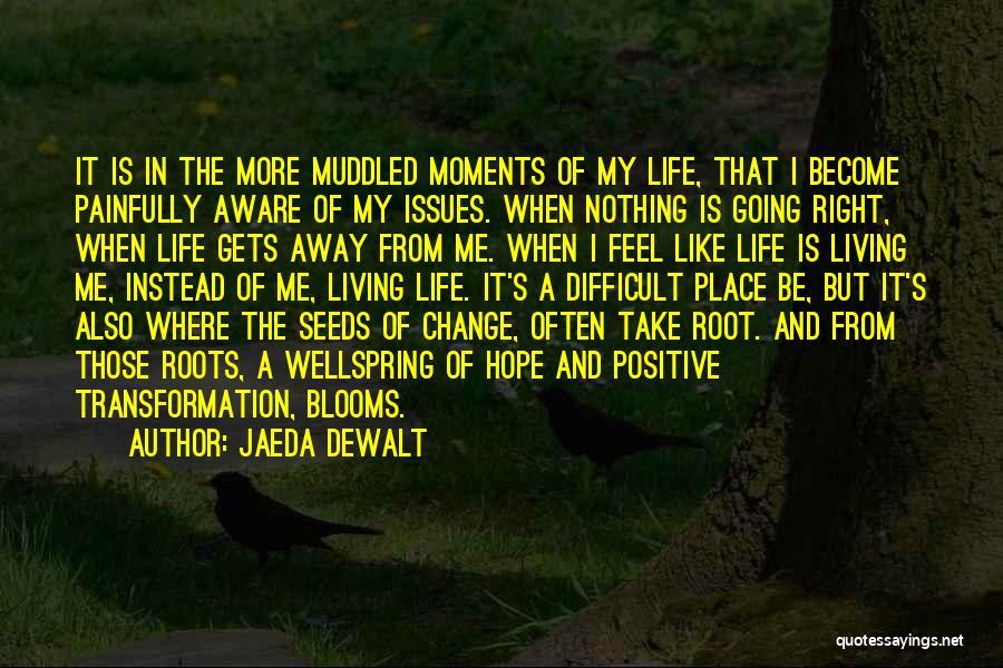 My Struggles Quotes By Jaeda DeWalt