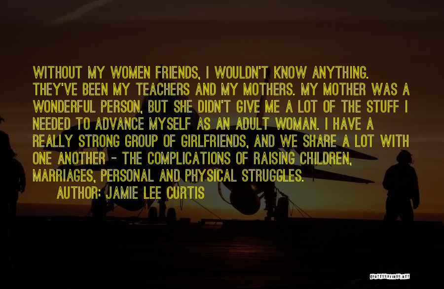 My Struggles Quotes By Jamie Lee Curtis