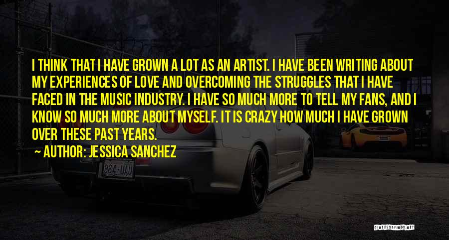 My Struggles Quotes By Jessica Sanchez