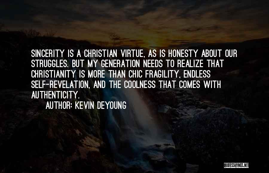 My Struggles Quotes By Kevin DeYoung