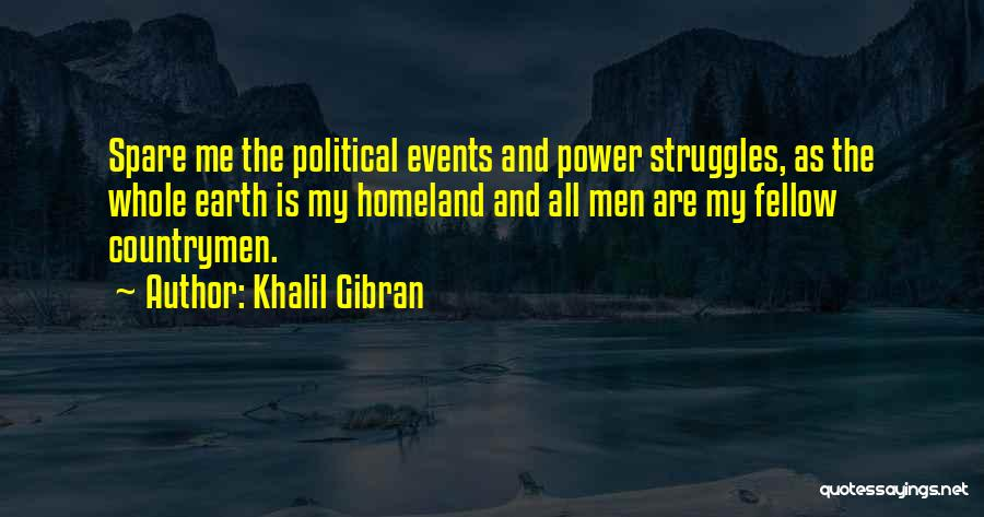 My Struggles Quotes By Khalil Gibran