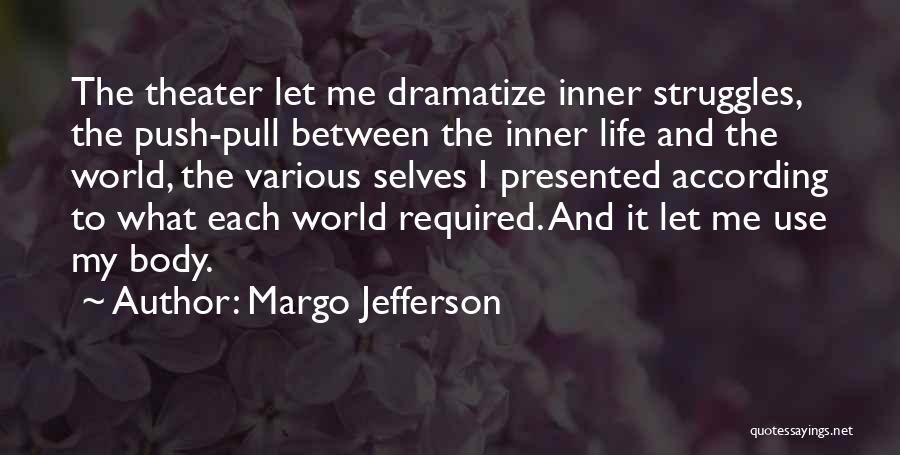 My Struggles Quotes By Margo Jefferson