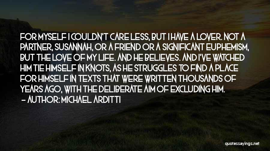 My Struggles Quotes By Michael Arditti