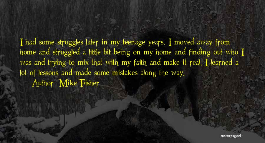 My Struggles Quotes By Mike Fisher