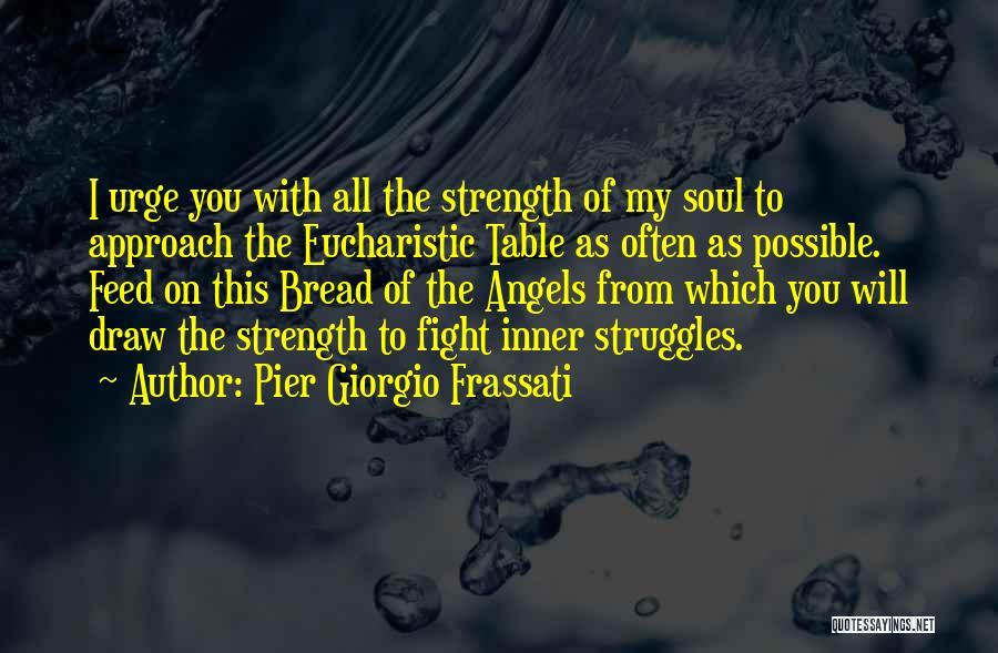 My Struggles Quotes By Pier Giorgio Frassati