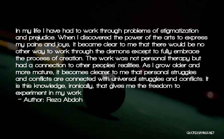 My Struggles Quotes By Reza Abdoh