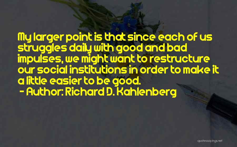 My Struggles Quotes By Richard D. Kahlenberg