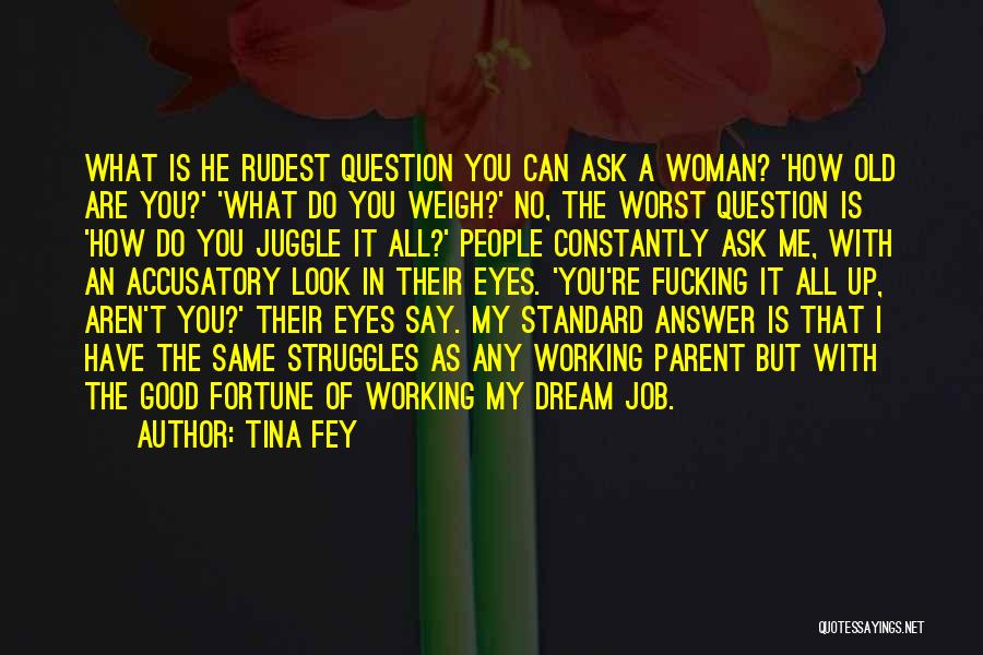 My Struggles Quotes By Tina Fey