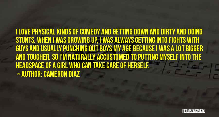 My Stunts Quotes By Cameron Diaz