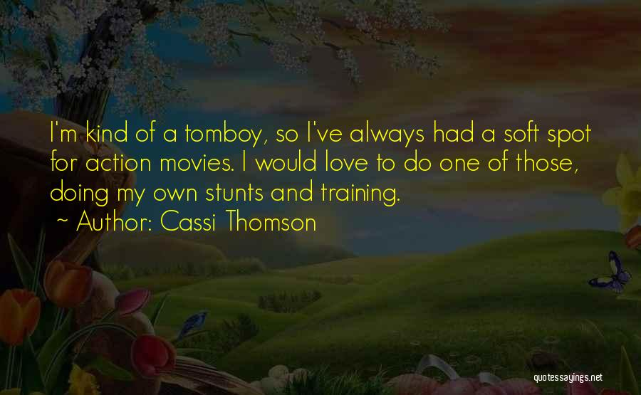 My Stunts Quotes By Cassi Thomson