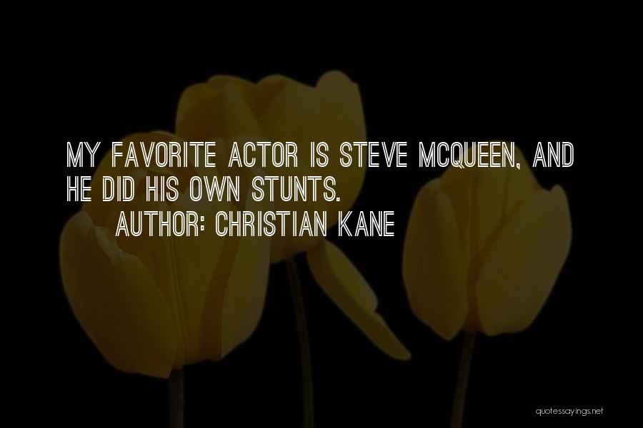 My Stunts Quotes By Christian Kane