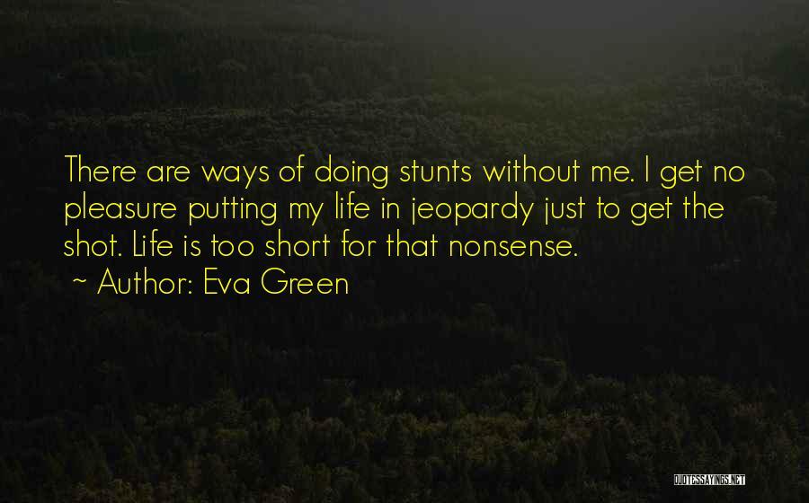 My Stunts Quotes By Eva Green