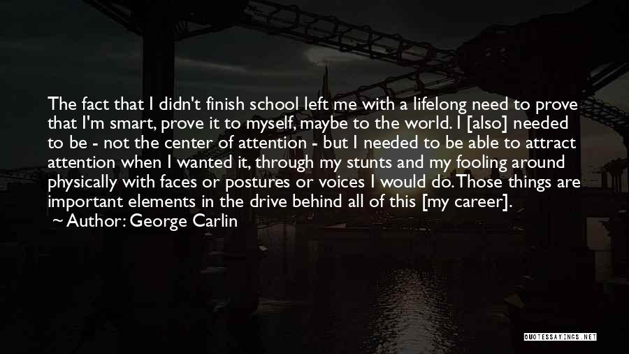 My Stunts Quotes By George Carlin