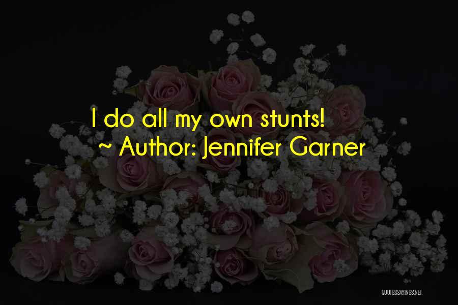 My Stunts Quotes By Jennifer Garner