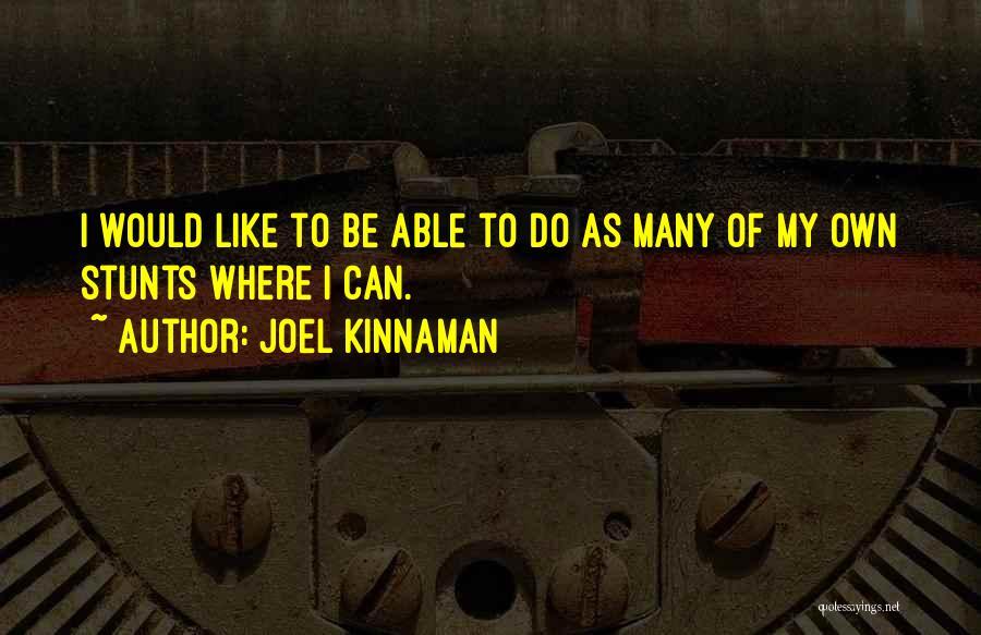 My Stunts Quotes By Joel Kinnaman