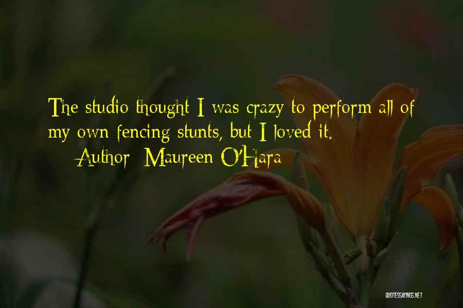 My Stunts Quotes By Maureen O'Hara