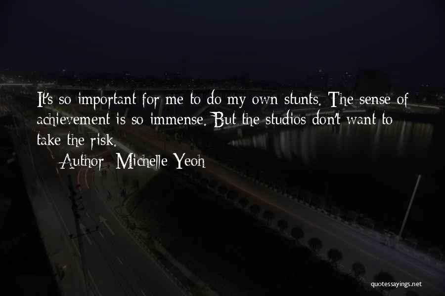 My Stunts Quotes By Michelle Yeoh