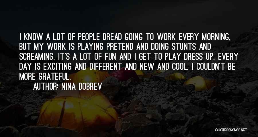 My Stunts Quotes By Nina Dobrev