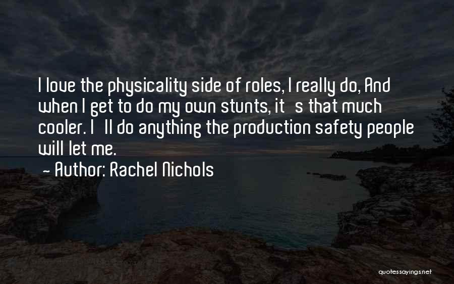 My Stunts Quotes By Rachel Nichols