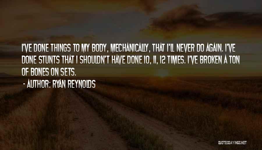 My Stunts Quotes By Ryan Reynolds