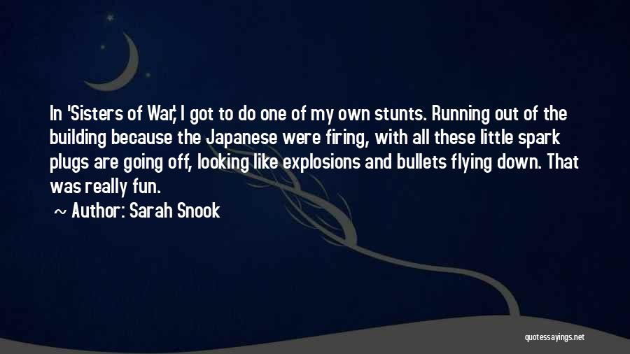 My Stunts Quotes By Sarah Snook