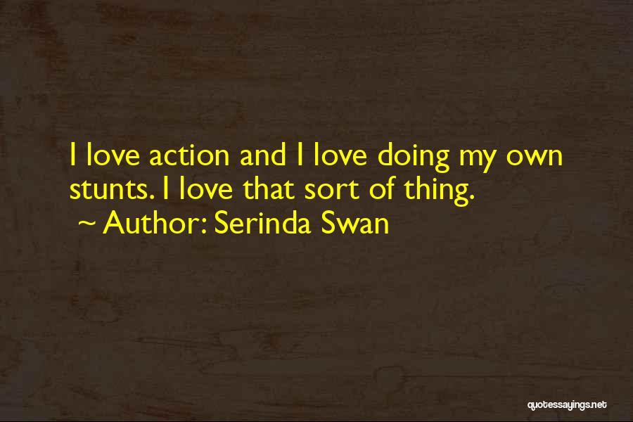 My Stunts Quotes By Serinda Swan