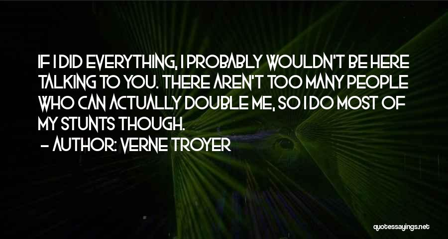 My Stunts Quotes By Verne Troyer
