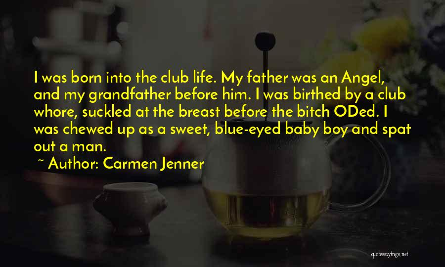My Sweet Man Quotes By Carmen Jenner