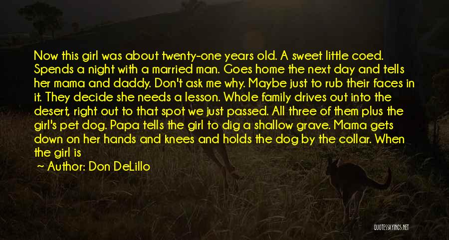 My Sweet Man Quotes By Don DeLillo