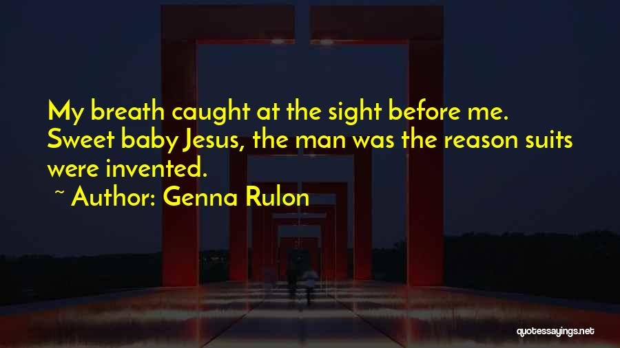 My Sweet Man Quotes By Genna Rulon