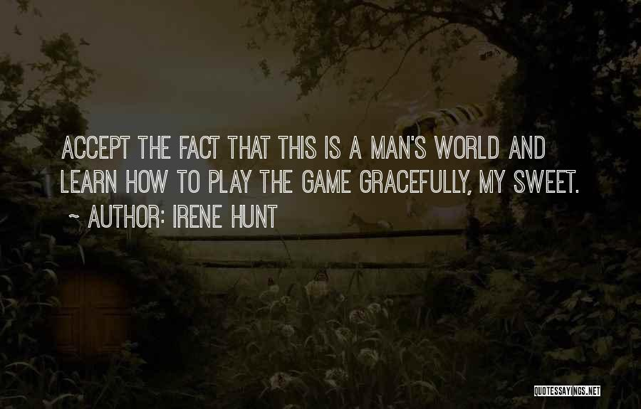 My Sweet Man Quotes By Irene Hunt