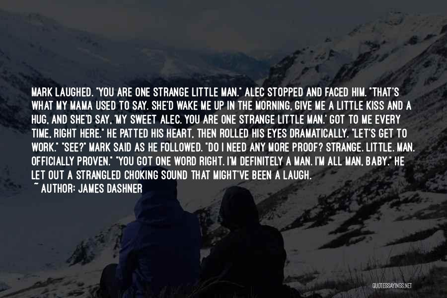 My Sweet Man Quotes By James Dashner