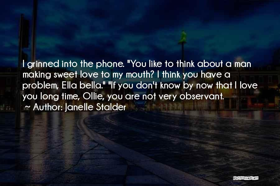 My Sweet Man Quotes By Janelle Stalder
