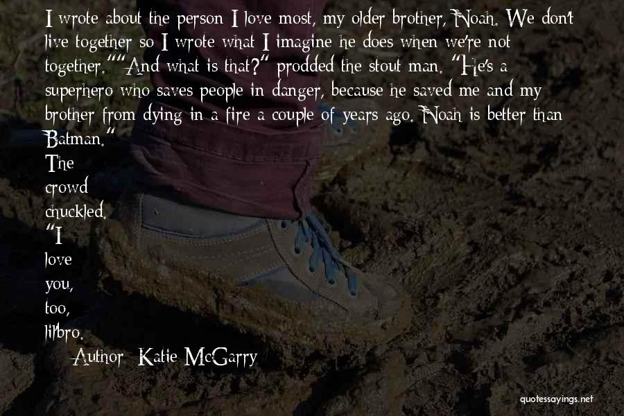 My Sweet Man Quotes By Katie McGarry