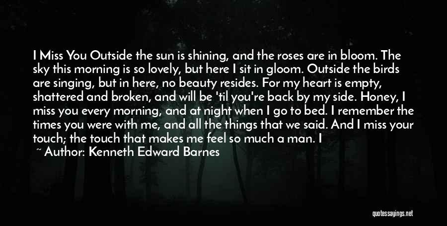 My Sweet Man Quotes By Kenneth Edward Barnes