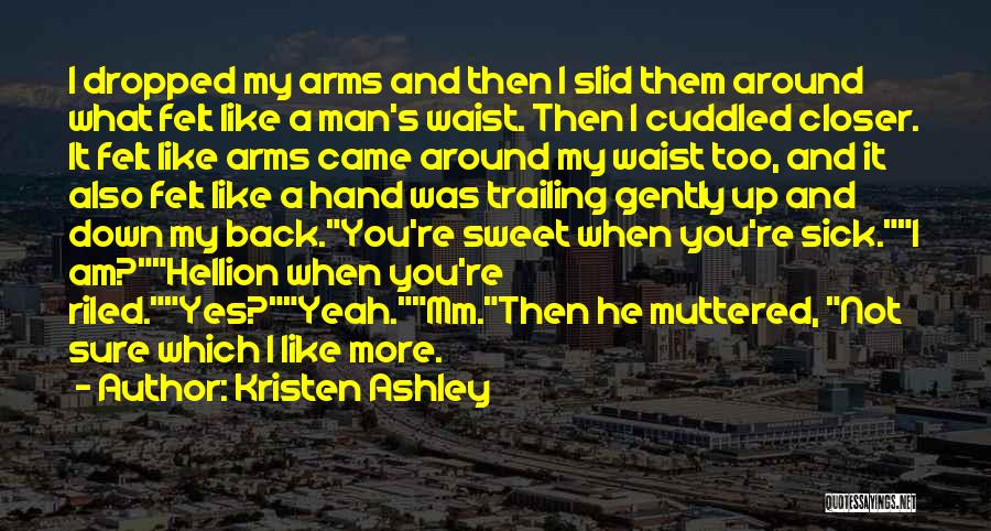My Sweet Man Quotes By Kristen Ashley