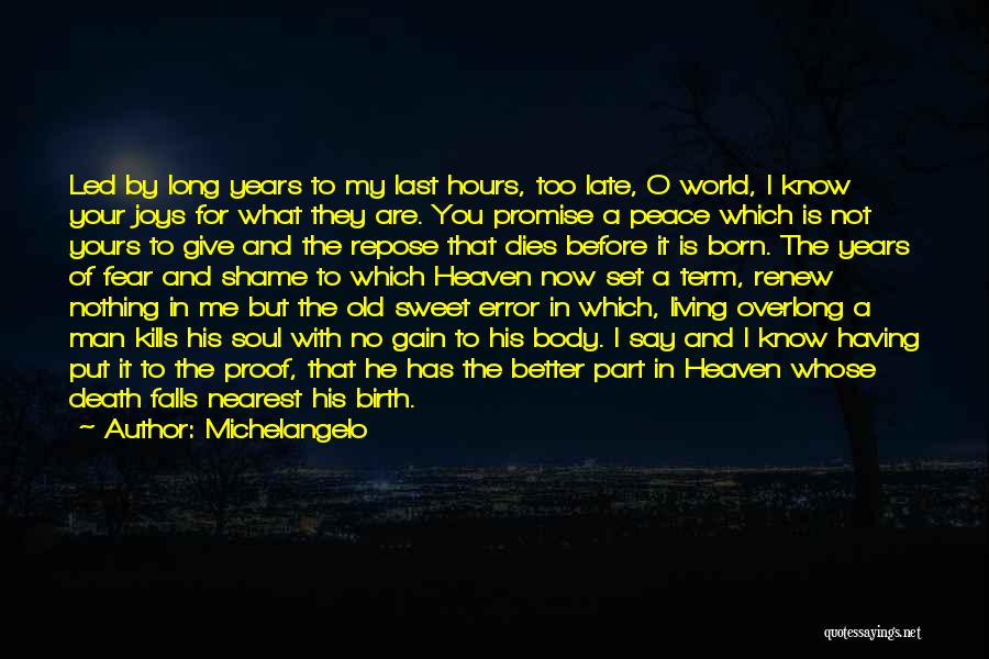 My Sweet Man Quotes By Michelangelo