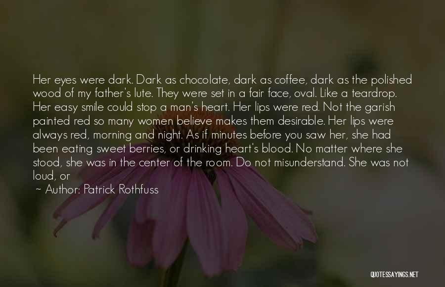My Sweet Man Quotes By Patrick Rothfuss